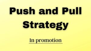Push and Pull Strategy In promotion