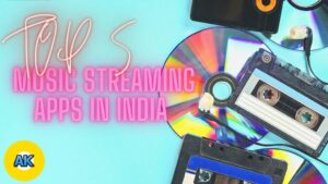 Top 5 Best Music Streaming Apps in India [2021]