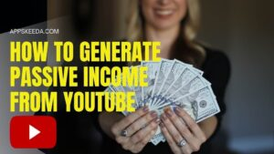 Top 4 Ways To Generate Passive Income From YouTube